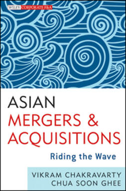Chakravarty, Vikram - Asian Mergers and Acquisitions: Riding the Wave, ebook