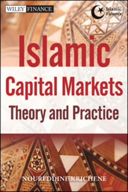 Krichene, Noureddine - Islamic Capital Markets: Theory and Practice, ebook