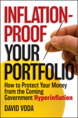 Voda, David - Inflation-Proof Your Portfolio: How to Protect Your Money from the Coming Government Hyperinflation, ebook