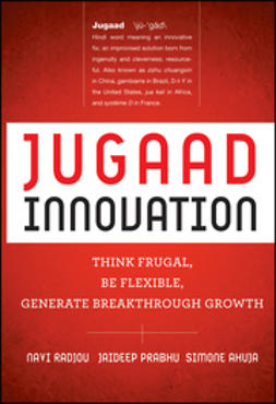 Roberts, Kevin - Jugaad Innovation: Think Frugal, Be Flexible, Generate Breakthrough Growth, e-bok