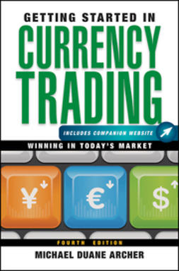 Archer, Michael D. - Getting Started in Currency Trading: Winning in Today's Market, e-kirja