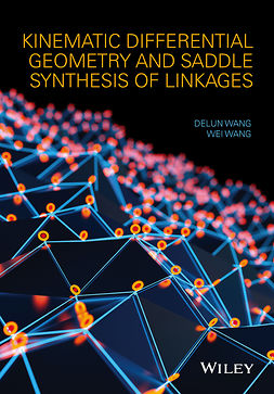Wang, Delun - Kinematic Differential Geometry and Saddle Synthesis of Linkages, ebook