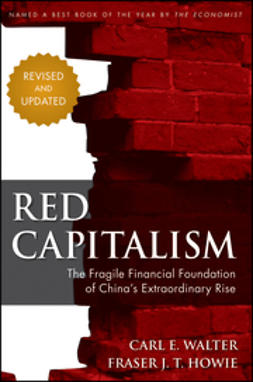 Howie, Fraser - Red Capitalism: The Fragile Financial Foundation of China's Extraordinary Rise, ebook