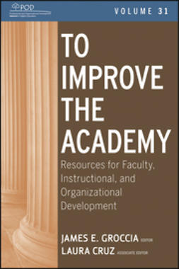 Groccia, James E. - To Improve the Academy: Resources for Faculty, Instructional, and Organizational Development, ebook