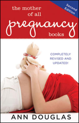 Douglas, Ann - The Mother of All Pregnancy Books, e-bok