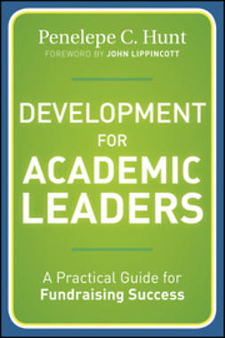 Hunt, Penelepe C. - Development for Academic Leaders: A Practical Guide for Fundraising Success, e-bok