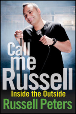 Peters, Russell - Call Me Russell: Inside the Outside, ebook