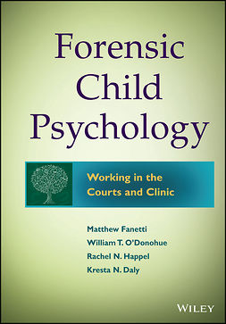 Daly, Kresta N. - Forensic Child Psychology: Working in the Courts and Clinic, ebook