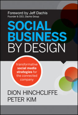 Hinchcliffe, Dion - Social Business By Design: Transformative Social Media Strategies for the Connected Company, ebook