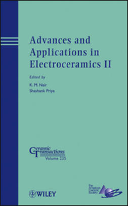 Advances and Applications in Electroceramics II: Ceramic Transactions