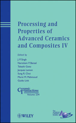 Singh, Jitendra P. - Processing and Properties of Advanced Ceramics and Composites IV, ebook