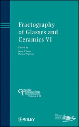 Varner, James R. - Fractography of Glasses and Ceramics VI: Ceramic Transactions, e-bok