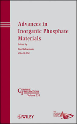 Belharouak, Ilias - Advances in Inorganic Phosphate Materials: Ceramic Transactions, ebook