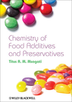 Msagati, Titus A. M. - The Chemistry of Food Additives and Preservatives, ebook