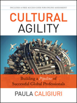 Caligiuri, Paula - Cultural Agility: Building a Pipeline of Successful Global Professionals, e-kirja