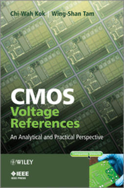 Kok, Chi-Wah - CMOS Voltage References: An Analytical and Practical Perspective, ebook
