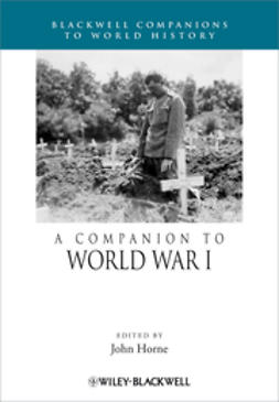 Horne, John - A Companion to World War I, e-bok