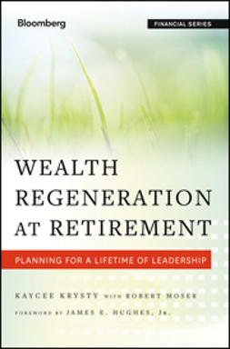 Krysty, Kaycee - Wealth Regeneration at Retirement: Planning for a Lifetime of Leadership, e-kirja