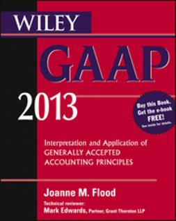 Flood, Joanne - Wiley GAAP 2013: Interpretation and Application of Generally Accepted Accounting Principles, e-bok