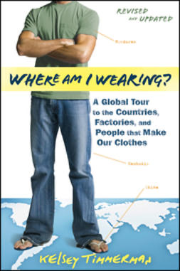 Timmerman, Kelsey - Where am I Wearing: A Global Tour to the Countries, Factories, and People that Make Our Clothes, ebook