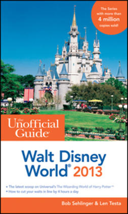 Sehlinger, Bob - The Unofficial Guide Walt Disney World 2013, ebook