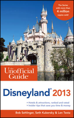 Sehlinger, Bob - The Unofficial Guide to Disneyland 2013, e-kirja