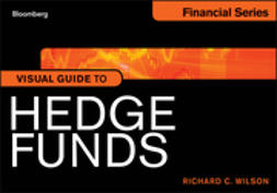Wilson, Richard C. - Visual Guide to Hedge Funds, e-bok