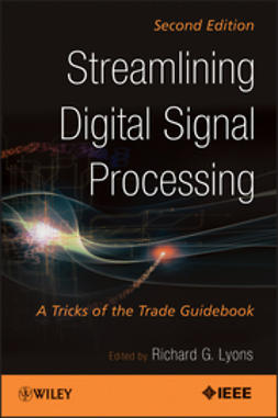Lyons, Richard G. - Streamlining Digital Signal Processing: A Tricks of the Trade Guidebook, ebook