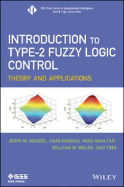Mendel, Jerry - Introduction To Type-2 Fuzzy Logic Control: Theory and Applications, ebook