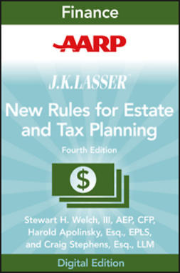 Welch, Stewart H. - AARP JK Lasser's New Rules for Estate and Tax Planning, ebook