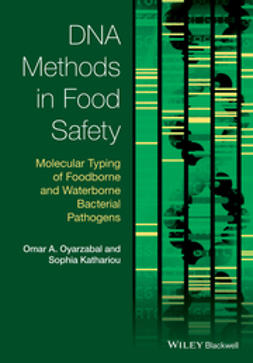 Kathariou, Sophia - DNA Methods in Food Safety: Molecular Typing of Foodborne and Waterborne Bacterial Pathogens, ebook
