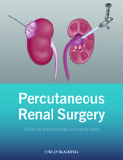 Monga, Manoj - Percutaneous Renal Surgery, ebook