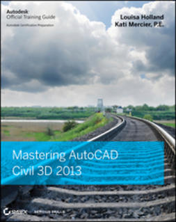 Holland, Louisa - Mastering AutoCAD Civil 3D 2013, ebook