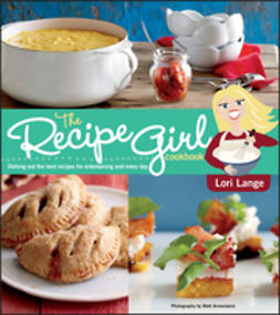 Lange, Lori - The Recipe Girl Cookbook, e-bok