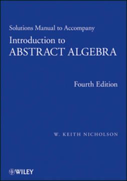 Nicholson, W. Keith - Introduction to Abstract Algebra, Solutions Manual, ebook