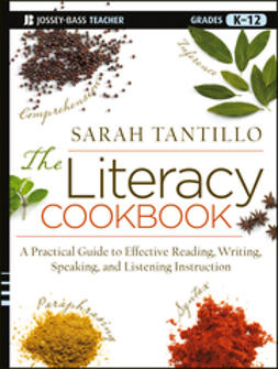 Tantillo, Sarah - The Literacy Cookbook: A Practical Guide to Effective Reading, Writing, Speaking, and Listening Instruction, e-bok