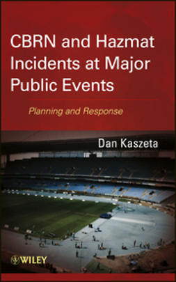 Kaszeta, Dan - CBRN and Hazmat Incidents at Major Public Events: Planning and Response, ebook