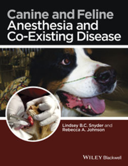 Johnson, Rebecca A. - Canine and Feline Anesthesia and Co-Existing Disease, ebook