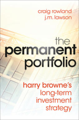 Rowland, Craig - The Permanent Portfolio: Harry Browne's Long-Term Investment Strategy, ebook