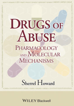 Howard, Sherrel - Drugs of Abuse: Pharmacology and Molecular Mechanisms, e-kirja