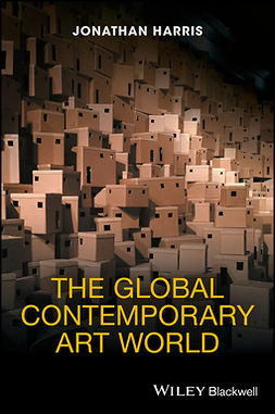 Harris, Jonathan - The Global Contemporary Art World, e-kirja