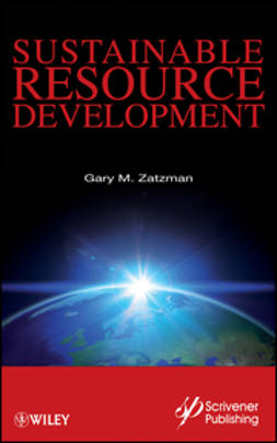 Zatzman, Gary M. - Sustainable Resource Development, ebook