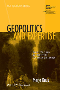 Kuus, Merje - Geopolitics and Expertise: Knowledge and Authority in European Diplomacy, ebook