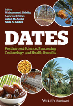 Siddiq, Muhammad - Dates: Postharvest Science, Processing Technology and Health Benefits, ebook