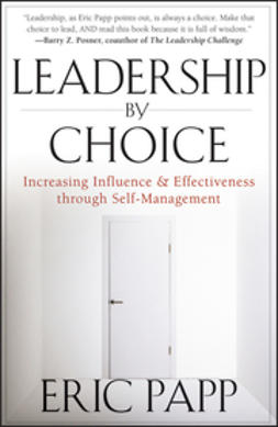 Papp, Eric - Leadership by Choice: Increasing Influence and Effectiveness through Self-Management, ebook