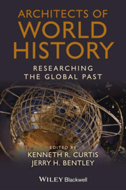 Curtis, Kenneth R. - Architects of World History: Researching the Global Past, ebook