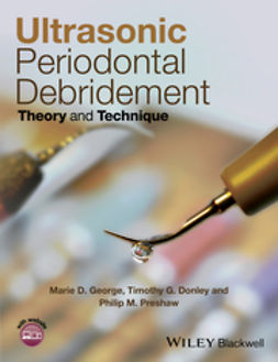 George, Marie D. - Ultrasonic Periodontal Debridement: Theory and Technique, ebook
