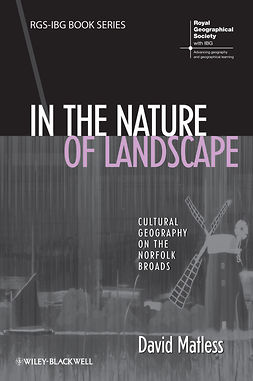 Matless, David - In the Nature of Landscape: Cultural Geography on the Norfolk Broads, e-bok