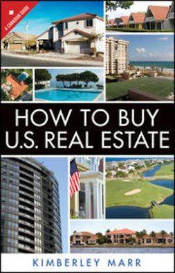 Marr, Kimberley - How to Buy U.S. Real Estate with the Personal Property Purchase System: A Canadian Guide, e-kirja
