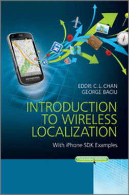 Chan, Eddie C. L. - Introduction to Wireless Localization: With iPhone SDK Examples, e-bok
